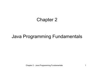 Chapter 2 Java Programming Fundamentals