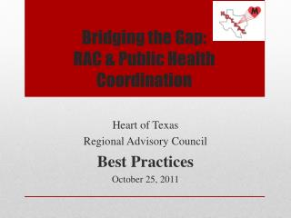 Bridging the Gap:   RAC & Public Health Coordination