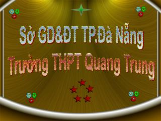 Sở GD&ĐT TP.Đà Nẵng Trường THPT Quang Trung