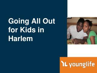 Going All Out  for Kids in  Harlem
