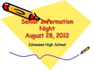 Senior Information Night August 28, 2012