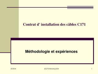 Contrat d' installation des câbles C171