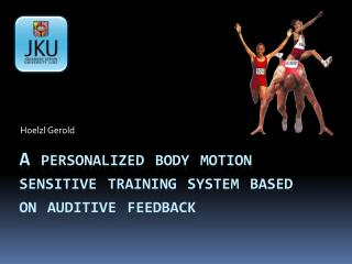 A personalized body motion sensitive training system based on  auditive  feedback