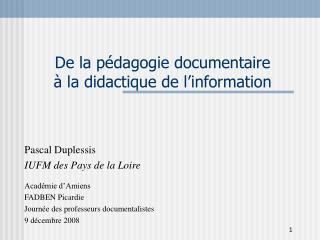 Pascal Duplessis IUFM des Pays de la Loire Académie d'Amiens FADBEN Picardie