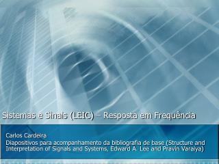 Sistemas e Sinais (LEIC) – Resposta em Frequência