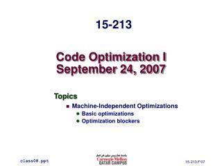 Code Optimization I September 24, 2007