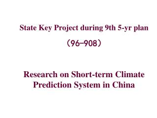 State Key Project during 9th 5-yr plan ( 96-908 )