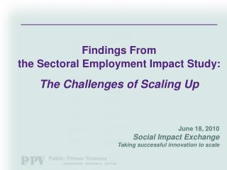 June 18, 2010 Social Impact Exchange Taking successful innovation to scale
