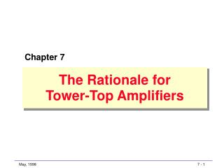 The Rationale for Tower-Top Amplifiers