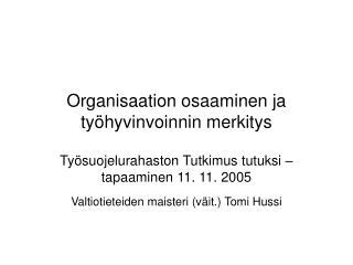 Organisaation osaaminen ja työhyvinvoinnin merkitys