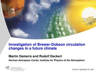 Investigation of Brewer-Dobson circulation changes in a future climate