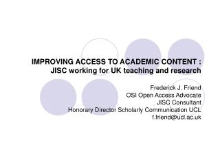 IMPROVING ACCESS TO ACADEMIC CONTENT : JISC working for UK teaching and research
