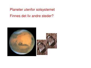 Planeter utenfor solsystemet Finnes det liv andre steder?