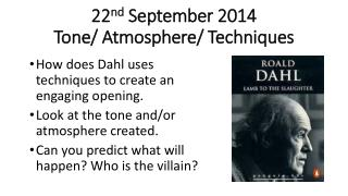 22 nd  September 2014 Tone / Atmosphere/ Techniques
