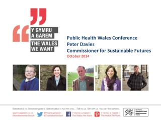 Public Health Wales Conference Peter Davies  Commissioner for Sustainable Futures October 2014