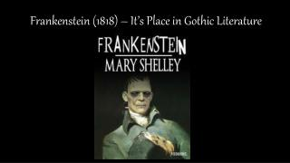 Frankenstein (1818) – It's Place in Gothic Literature
