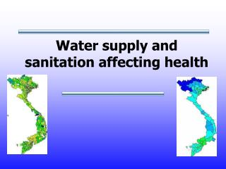 Water supply and sanitation affecting health
