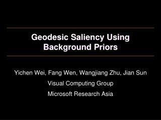 Geodesic Saliency Using Background Priors