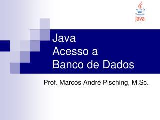 Java  Acesso a Banco de Dados