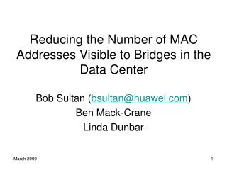 Reducing the Number of MAC Addresses Visible to Bridges in the Data Center