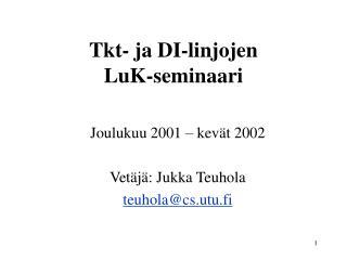 Tkt- ja DI-linjojen LuK-seminaari