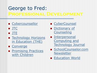 George to Fred: Professional Development