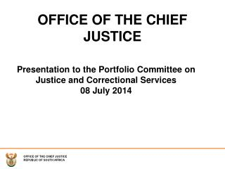 Presentation to the Portfolio Committee on Justice and Correctional Services 08 July 2014