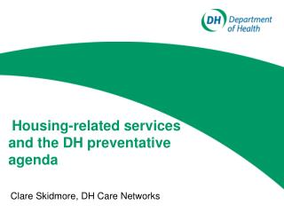 Housing-related services and the DH preventative agenda