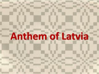 Anthem of Latvia