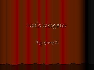 Nxt ' s robogator