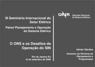 III Seminário Internacional do Setor Elétrico Painel Planejamento e Operação do Sistema Elétrico