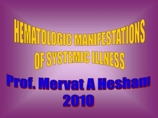 HEMATOLOGIC MANIFESTATIONS OF SYSTEMIC ILLNESS