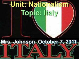 Unit: Nationalism  Topic: Italy