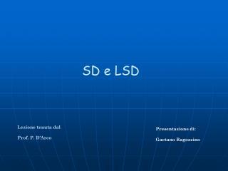 SD e LSD