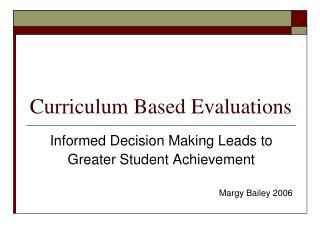 Curriculum Based Evaluations
