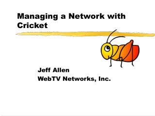 Managing a Network with Cricket