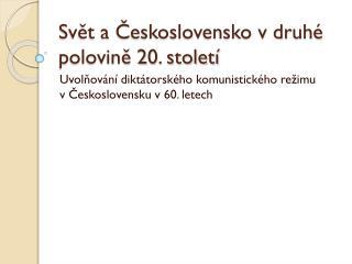 Svět a Československo v druhé polovině 20. století