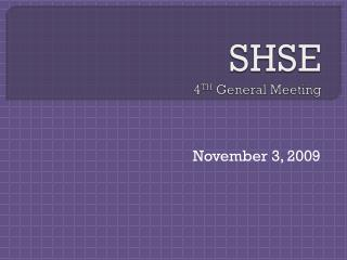 SHSE 4 TH  General Meeting