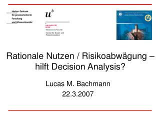 Rationale Nutzen / Risikoabwägung – hilft Decision Analysis?