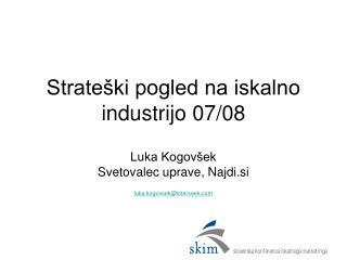 Strateški pogled na iskalno industrijo 07/08