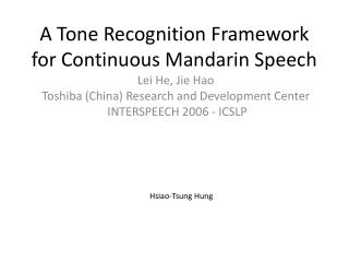 A Tone Recognition Framework for Continuous Mandarin Speech