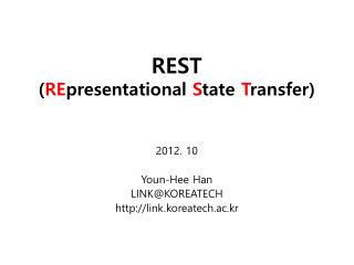 REST ( RE presentational  S tate  T ransfer)