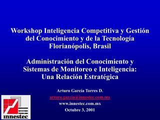 Arturo García Torres D. arturo.garcia@innestec.mx innestec.mx Octubre 3, 2001