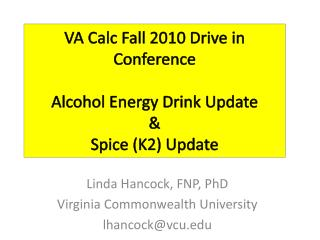 VA Calc Fall 2010 Drive in Conference  Alcohol Energy Drink Update  Spice K2 Update