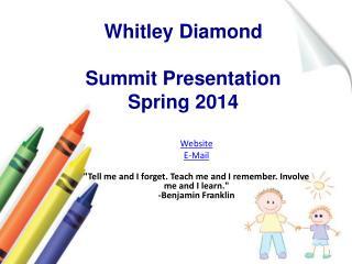 Whitley Diamond Summit Presentation Spring 2014
