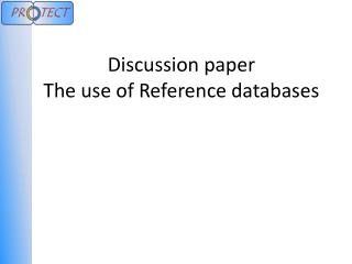 Discussion paper The use of Reference databases