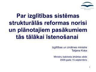 Izglītības un zinātnes ministre Tatjana Koķe  Ministru kabineta ārkārtas sēde