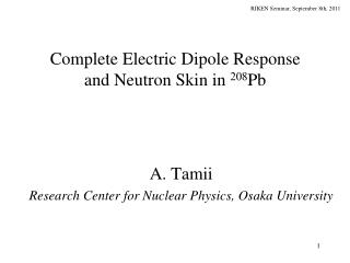 Complete Electric Dipole Response and Neutron Skin in  208 Pb