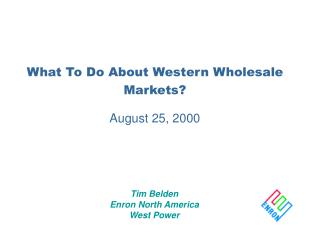What To Do About Western Wholesale Markets? August 25, 2000