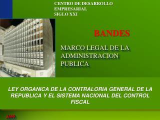 LEY  ORGANICA DE LA CONTRALORIA GENERAL DE LA REPUBLICA Y EL SISTEMA NACIONAL DEL CONTROL FISCAL